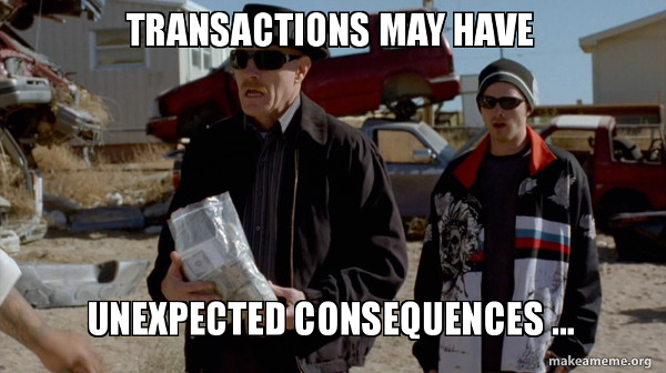 Transactions may have unexpected consequences